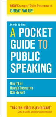 A Pocket Guide to Public Speaking - O'Hair, Dan, and Rubenstein, Hannah, and Stewart, Rob