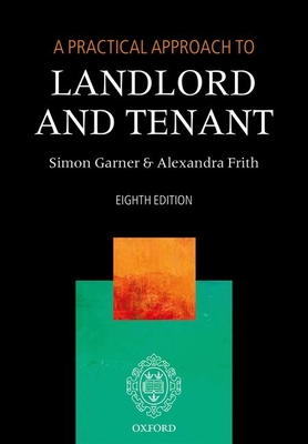 A Practical Approach to Landlord and Tenant - Garner, Simon