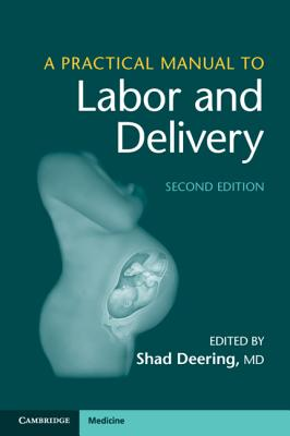 A Practical Manual to Labor and Delivery - Deering, Shad