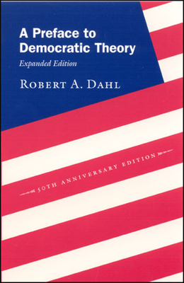 A Preface to Democratic Theory - Dahl, Robert A