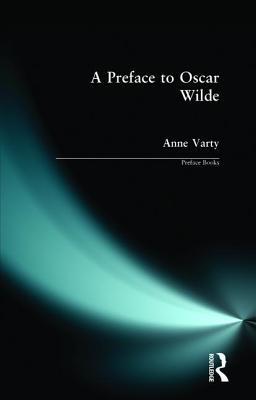 A Preface to Oscar Wilde: Preface Books - Varty, Anne, Professor
