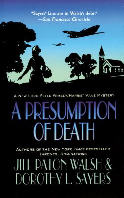 A Presumption of Death - Walsh, Jill Paton, and Sayers, Dorothy L