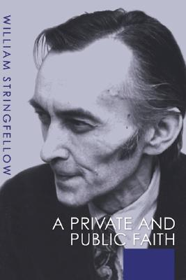 A Private and Public Faith - Stringfellow, William