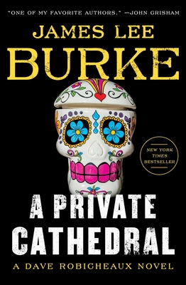 A Private Cathedral: A Dave Robicheaux Novel - Burke, James Lee