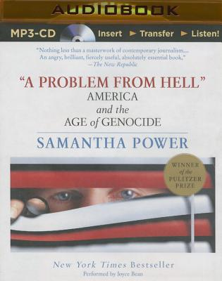 A Problem from Hell: America and the Age of Genocide - Power, Samantha, and Bean, Joyce (Read by)