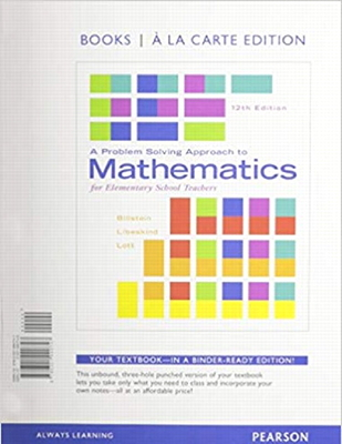 A Problem Solving Approach to Mathematics for Elementary School Teachers, Books a la Carte Edition; Mylab Math -- Valuepack Access Card; Activities Manual for a Problem Solving Approach to Mathematics for Elementary School Teachers - Billstein, Rick, and Libeskind, Shlomo, and Lott, Johnny
