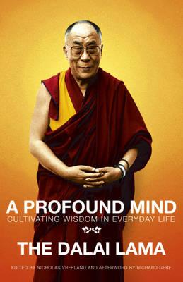 A Profound Mind: Cultivating Wisdom in Everyday Life - Dalai Lama XIV
