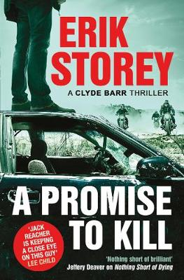 A Promise to Kill: A Clyde Barr Thriller - Storey, Erik