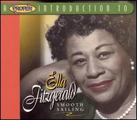 A Proper Introduction to Ella Fitzgerald: Smooth Sailing - Ella Fitzgerald