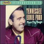 A Proper Introduction to Tennessee Ernie Ford: Rock City Boogie