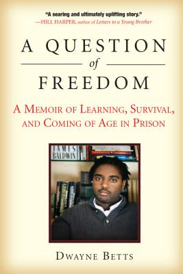 A Question of Freedom: A Memoir of Learning, Survival, and Coming of Age in Prison - Betts, R Dwayne