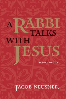 A Rabbi Talks with Jesus - Neusner, Jacob, PhD