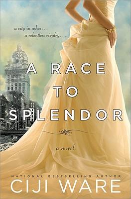 A Race to Splendor - Ware, Ciji