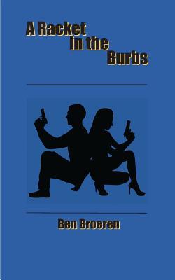 A Racket in the Burbs - Broeren, Ben