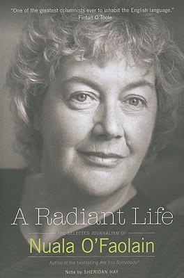 A Radiant Life - O'Faolain, Nuala