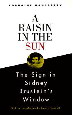 A Raisin in the Sun and the Sign in Sidney Brustein's Window - Hansberry, Lorraine