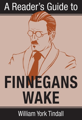 A Reader's Guide to Finnegans Wake - Tindall, William York
