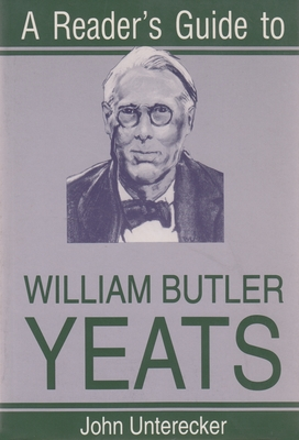 A Reader's Guide to William Butler Yeats - Unterecker, John