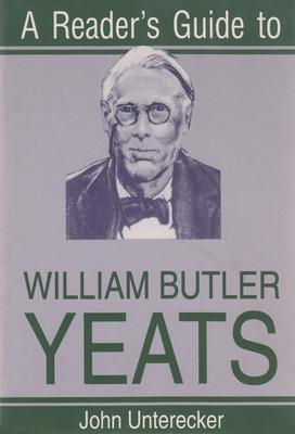 A Reader's Guide to William Butler Yeats - Unterecker, John