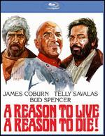 A Reason to Live, A Reason to Die! [Blu-ray]