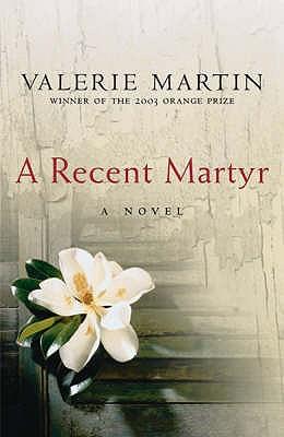 A Recent Martyr - Martin, Valerie