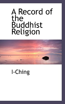 A Record of the Buddhist Religion - I-Ching