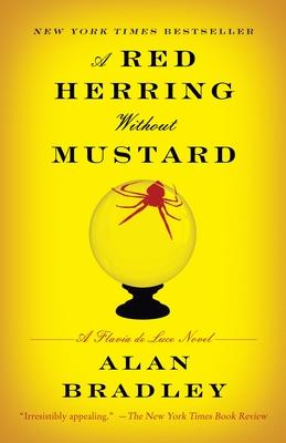 A Red Herring Without Mustard: A Flavia de Luce Novel - Bradley, Alan