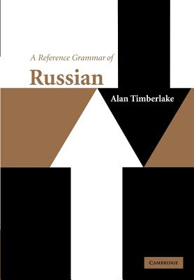 A Reference Grammar of Russian - Timberlake, Alan