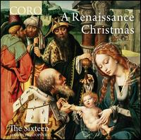 A Renaissance Christmas - Angus McPhee (bass); Eamonn Dougan (bass); The Sixteen (choir, chorus); Harry Christophers (conductor)