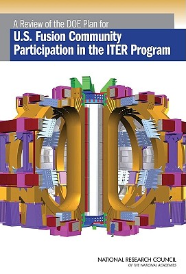 A Review of the Doe Plan for U.S. Fusion Community Participation in the Iter Program - National Research Council, and Division on Engineering and Physical Sciences, and Board on Physics and Astronomy