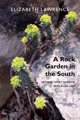 A Rock Garden in the South - Lawrence, Elizabeth