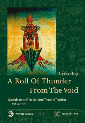 A Roll of Thunder from the Void: Developing the deity through mantra recitation and establishing the sacred mandala - Boord, Martin J., and Rdo-Rje, Rig-'Dzin, and Rgod-Ldem, Rig-'Dzin (Original Author)