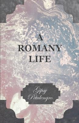 A Romany Life - Petulengro, Gipsy