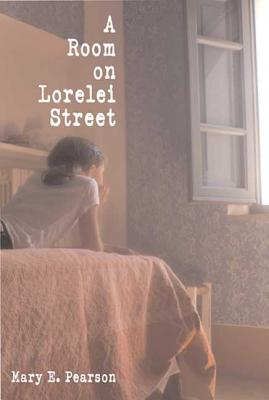 A Room on Lorelei Street - Pearson, Mary E