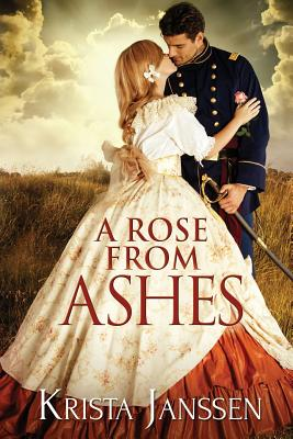A Rose From Ashes - Field, Dave (Editor), and Janssen, Krista