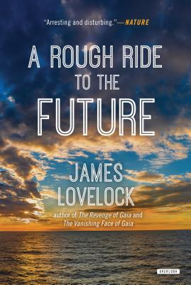A Rough Ride to the Future - Lovelock, James