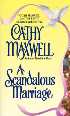 A Scandalous Marriage - Maxwell, Cathy