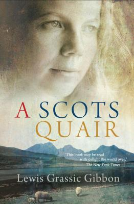 A Scots Quair: Sunset Song: Cloud Howe: Grey Granite - Grassic Gibbon, Lewis, and Crawford, Tom (Introduction by)
