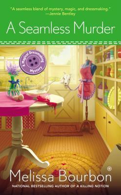 A Seamless Murder: A Magical Dressmaking Mystery - Bourbon, Melissa