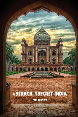 A Search in Secret India - Brunton, Paul, and Younghusband, Francis (Foreword by)