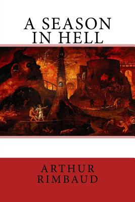 A Season in Hell - Rimbaud, Arthur