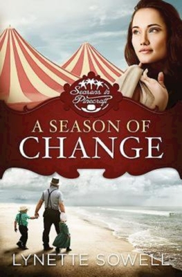 A Season of Change: Seasons in Pinecraft - Sowell, Lynette