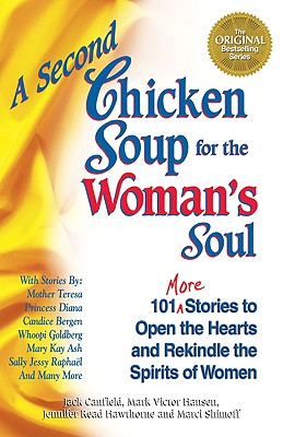 A Second Chicken Soup for the Woman's Soul - Canfield, Jack, and Hawthorne, Jennifer Read, and Shimoff, Marci