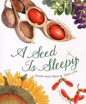 A Seed Is Sleepy - Hutts Aston, Dianna