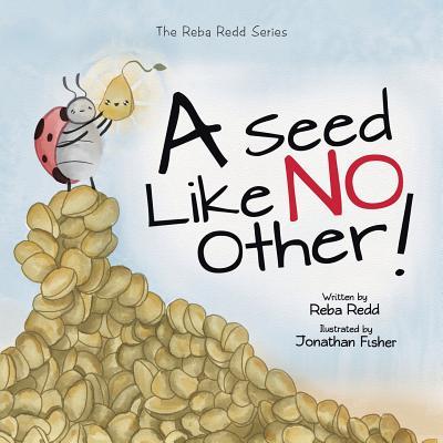 A Seed Like No Other: The Reba Redd Series - Redd, Reba
