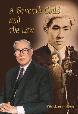 A Seventh Child and the Law - Yu Shuk-Siu, Patrick, and Yu, Patrick