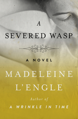 A Severed Wasp - L'Engle, Madeleine