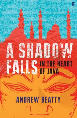 A Shadow Falls: In the Heart of Java - Beatty, Andrew