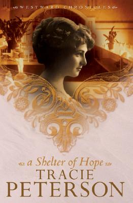 A Shelter of Hope - Peterson, Tracie