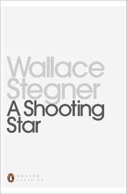 A Shooting Star - Stegner, Wallace